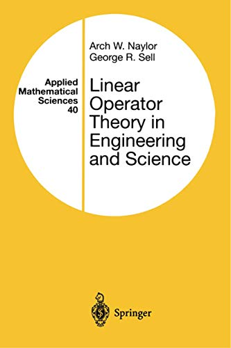 9780387907482: Linear Operator Theory in Engineering and Science (Applied Mathematical Sciences)
