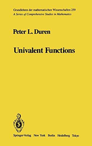 Univalent Functions (Grundlehren der mathematischen Wissenschaften 259): Duren, P. L.