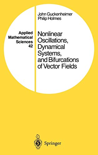 9780387908199: Nonlinear Oscillations, Dynamical Systems, and Bifurcations of Vector Fields (Applied Mathematical Sciences)