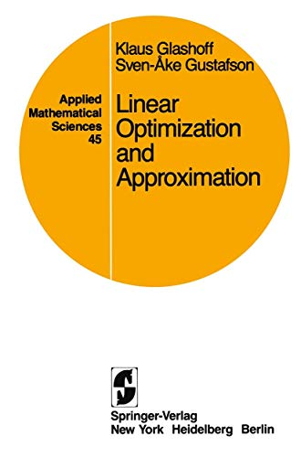 Linear Optimization and Approximation: An Introduction to: Glashoff, K., Gustafson,