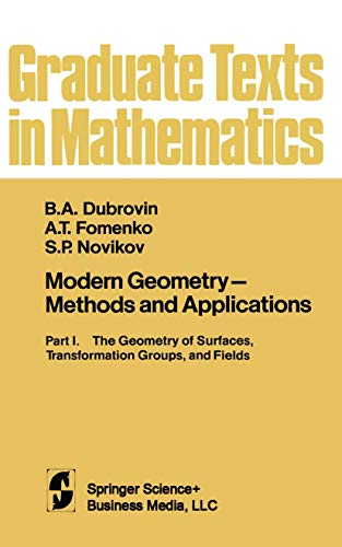 9780387908724: 093: Modern Geometry. Methods and Applications: Part 1: The Geometry of Surfaces, Transformation Groups, and Fields (Graduate Texts in Mathematics)