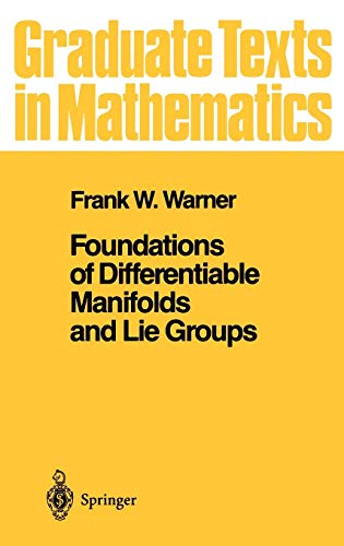 9780387908946: Foundations of Differentiable Manifolds and Lie Groups: v. 94 (Graduate Texts in Mathematics)