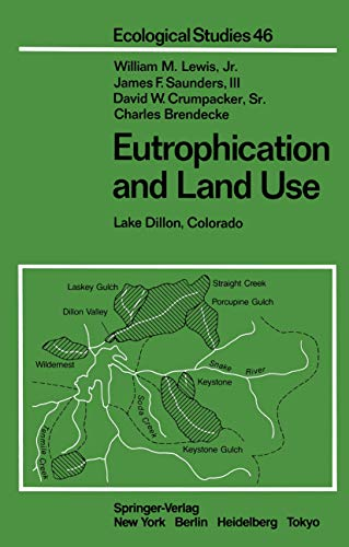 Eutrophication and Land Use: Lake Dillon, Colorado: William M. Lewis