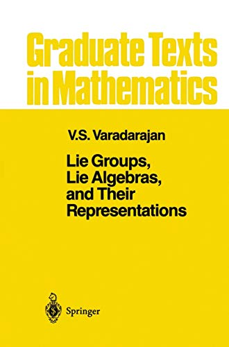 Lie Groups, Lie Algebras, and Their Representation: Varadarajan, Veeravalli Seshadri