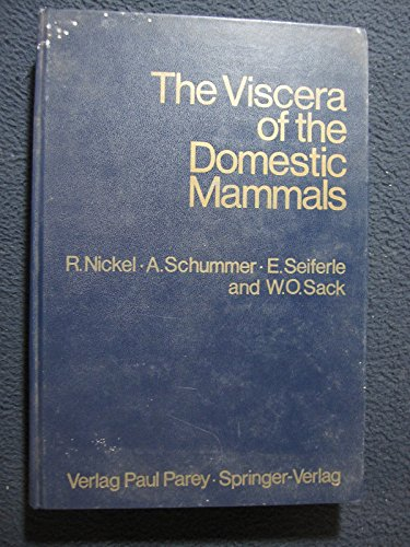 9780387911076: The Viscera of the Domestic Mammals