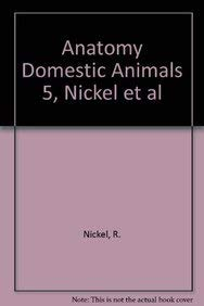 9780387911342: ANATOMY DOMESTIC ANIMALS 5, NICKEL ET AL