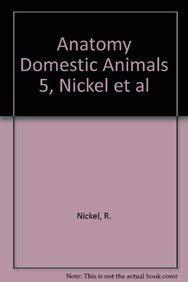 9780387911342: ANATOMY DOMESTIC ANIMALS 5, NICKEL ET AL