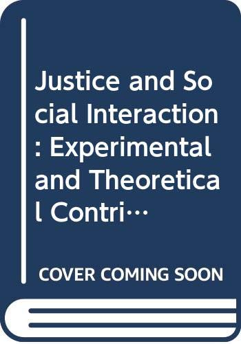 9780387911441: Justice and Social Interaction: Experimental and Theoretical Contributions, from Psychological Research