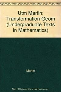 9780387912059: Utm Martin: Transformation Geom (Undergraduate Texts in Mathematics)