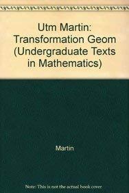 9780387912059: UTM MARTIN:TRANSFORMATION GEOM (Undergraduate Texts in Mathematics)