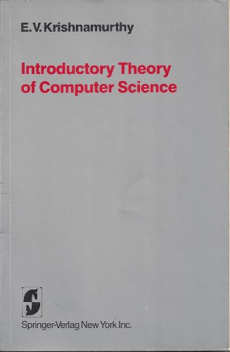 Introductory Theory of Computer Science: E. V. Krishnamurthy