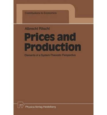 9780387913568: ({PRICES AND PRODUCTION: ELEMENTS OF A SYSTEM-THEORETIC PERSPECTIVE}) [{ By (author) Albrecht Ritschl }] on [December, 1989]
