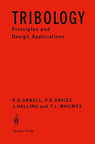 TRIBOLOGY, PRINCIPLES AND DESIGN APPLICAT: ARNELL, R.