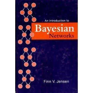 Introduction to Bayesian Networks: Jensen, Finn V.