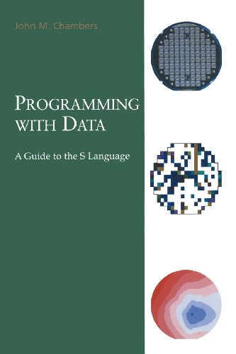 9780387915777: Programming with Data: A Guide to the S Language