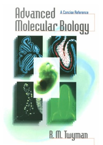 9780387915982: Advanced Molecular Biology: A Concise Reference