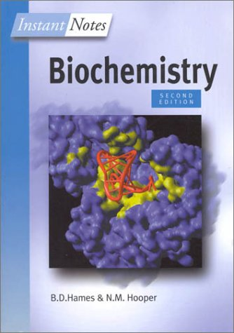Instant Notes Biochemistry (Second Edition): Hames, B. D.; Hooper, N.M.