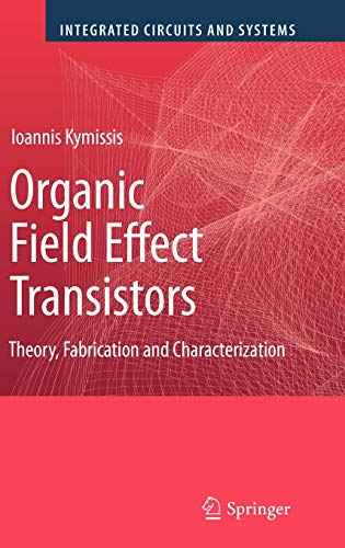 9780387921334: Organic Field Effect Transistors: Theory, Fabrication and Characterization (Integrated Circuits and Systems)