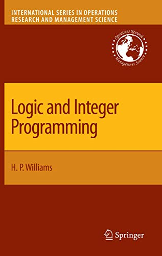 9780387922799: Logic and Integer Programming (International Series in Operations Research & Management Science)