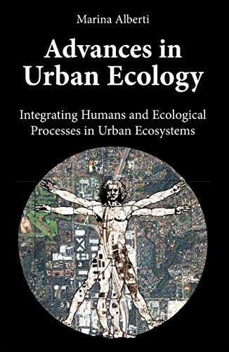 Advances in Urban Ecology: Integrating Humans and Ecological Processes in Urban Ecosystems: marina ...