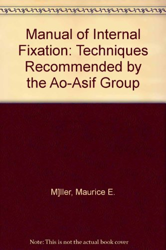 9780387926100: Manual of Internal Fixation: Techniques Recommended by the Ao-Asif Group