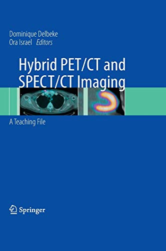 9780387928197: Hybrid PET/CT and SPECT/CT Imaging: A Teaching File
