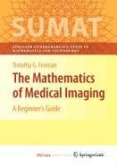 9780387928821: The Mathematics of Medical Imaging
