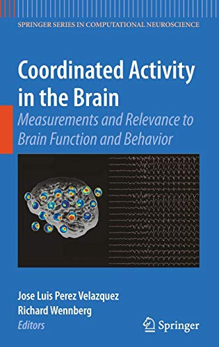 Coordinated Activity in the Brain: Measurements and Relevance to Brain Function and Behavior (...