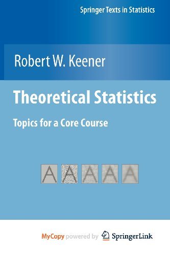 9780387939902: Theoretical Statistics: Topics for a Core Course