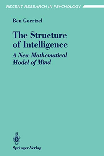 9780387940045: The Structure of Intelligence: A New Mathematical Model of Mind (Recent Research in Psychology)