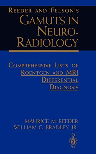 9780387940342: Reeder and Felson's Gamuts in Neuro-Radiology: Comprehensive Lists of Roentgen and MRI Differential Diagnosis