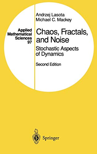9780387940496: Chaos, Fractals, and Noise: Stochastic Aspects of Dynamics (Applied Mathematical Sciences)