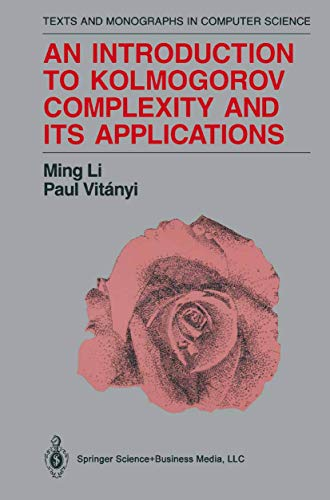 9780387940533: An Introduction to Kolmogorov Complexity and Its Applications