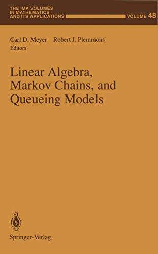 9780387940854: Linear Algebra, Markov Chains, and Queueing Models (The IMA Volumes in Mathematics and its Applications)