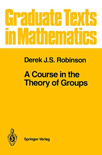 9780387940922: A Course in the Theory of Groups (Graduate Texts in Mathematics)