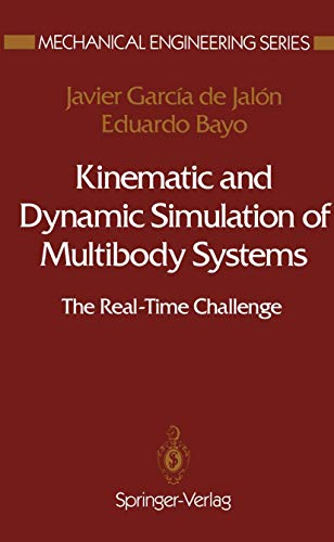 9780387940960: Kinematic and Dynamic Simulation of Multibody Systems: The Real-Time Challenge (Mechanical Engineering Series)