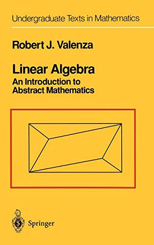 9780387940991: Linear Algebra: An Introduction to Abstract Mathematics (Undergraduate Texts in Mathematics)