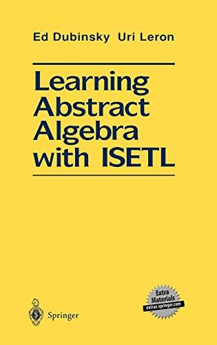 Learning Abstract Algebra with ISETL: Ed Dubinsky, Uri
