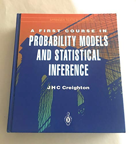 9780387941141: A First Course in Probability Models and Statistical Inference (Springer Texts in Statistics)