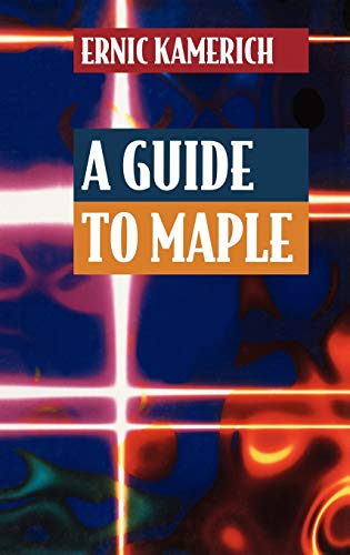 9780387941165: A Guide to Maple