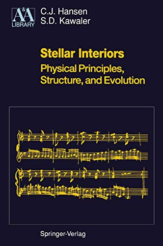 Stellar Interiors: Physical Principles, Structure, and Evolution: Carl J. Hansen,