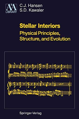 Stellar Interiors: Physical Principles, Structure, and Evolution: Hansen, C. J.; Kawaler, S.D.
