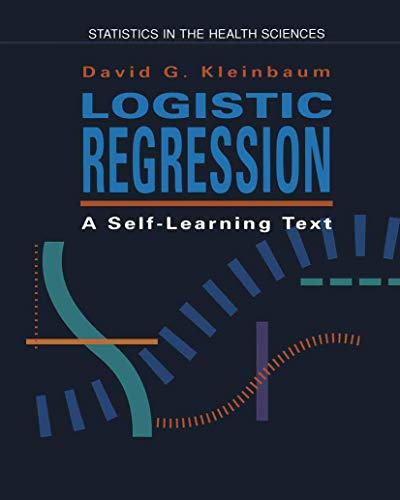 9780387941424: Logistic regression : A self-learning text (Springer Series in Statistics. Statistics in the Health Sciences.)
