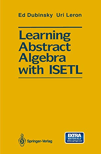 9780387941523: Learning Abstract Algebra with ISETL (Encyclopaedia of Mathematical)