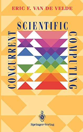 9780387941950: Concurrent Scientific Computing (Texts in Applied Mathematics)