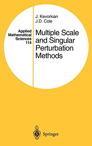 9780387942025: Multiple Scale and Singular Perturbation Methods (Applied Mathematical Sciences)