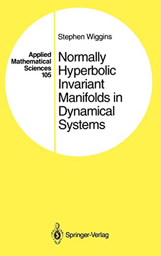 9780387942056: Normally Hyperbolic Invariant Manifolds in Dynamical Systems (Applied Mathematical Sciences)