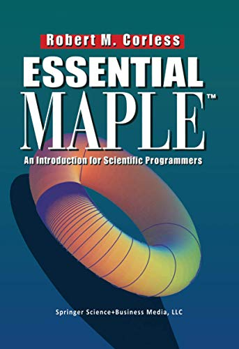 Essential Maple : A Guide for Scientific: R. M. Corless