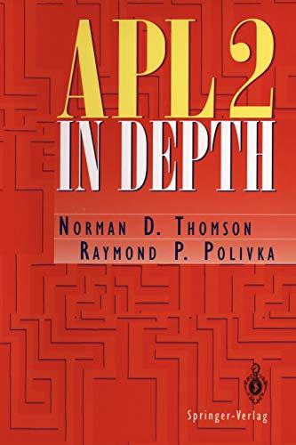 APL2 in Depth (Paperback): Norman D. Thomson,
