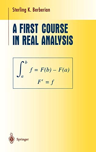 A First Course in Real Analysis (Undergraduate: Sterling K. Berberian